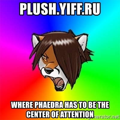 Advice Furry - plush.yiff.ru where phaedra has to be the center of attention