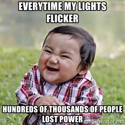 evil toddler kid2 - everytime my lights flicker hundreds of thousands of people lost power