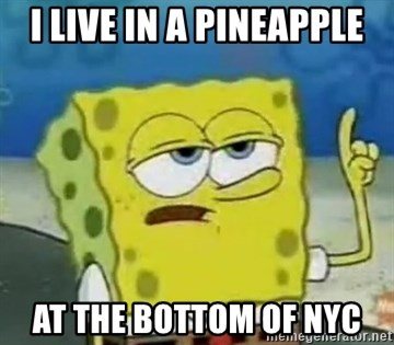 Tough Spongebob - i live in a pineapple at the bottom of nyC