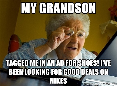 Internet Grandma Surprise - My grandson tagged me in an ad for shoes! I've been looking for good deals on Nikes