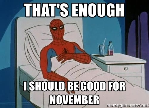 spiderman hospital - that's enough i should be good for november