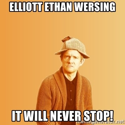 TIPICAL ABSURD - Elliott Ethan Wersing It Will NEVER STOP!