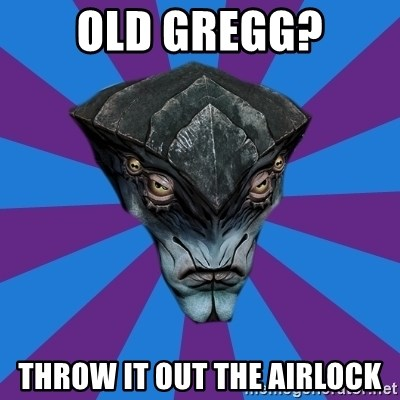 Javik the Prothean - Old Gregg? Throw it out the airlock