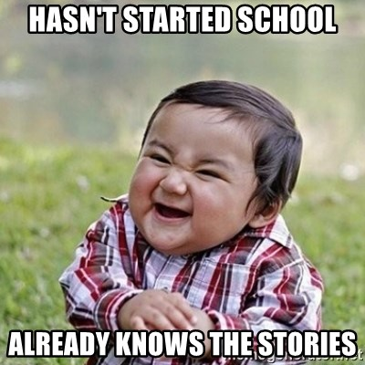 Niño Malvado - Evil Toddler - HASN'T STARTED SCHOOL ALREADY KNOWS THE STORIES
