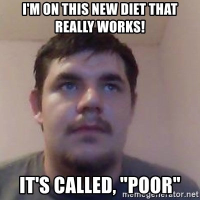 """Ash the brit - I'M ON THIS NEW DIET THAT REALLY WORKS! IT'S CALLED, """"POOR"""""""