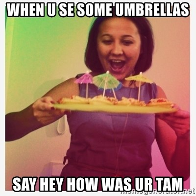 Typical_Ksyusha - WHEN U SE SOME UMBRELLAS SAY HEY HOW WAS UR TAM