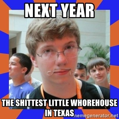 LOL HALALABOOS - Next year The Shittest little whorehouse in texas