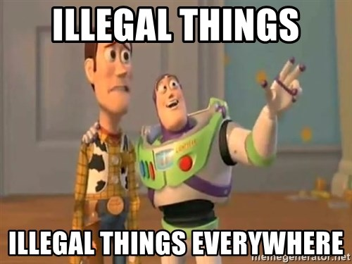 X, X Everywhere  - Illegal things illegal things everywhere
