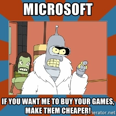 Blackjack and hookers bender - MICROSOFT IF YOU WANT ME TO BUY YOUR GAMES, MAKE THEM CHEAPER!