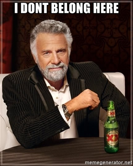 The Most Interesting Man In The World - I dont belong here