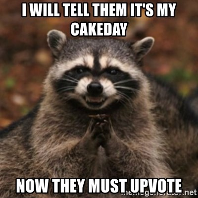 evil raccoon - I will tell them it's my cakeday Now they must upvote