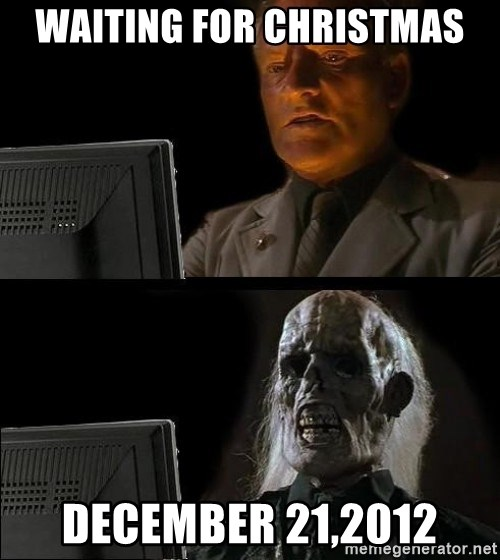 Waiting For - Waiting for Christmas december 21,2012