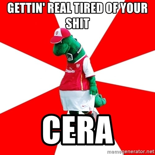 Arsenal Dinosaur - GETTIN' REAL TIRED OF YOUR SHIT CERA