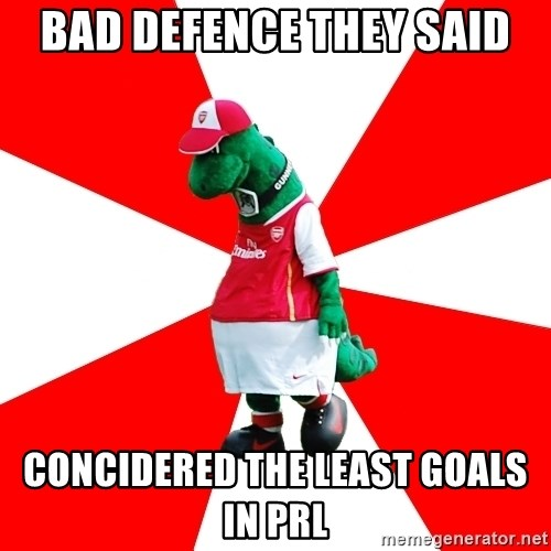 Arsenal Dinosaur - Bad defence they said Concidered the least goals in prl