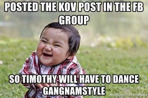 evil asian plotting baby - posted the kov post in the fb group so timothy will have to dance gangnamstyle