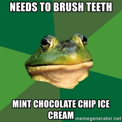 Foul Bachelor Frog - Needs to brush teeth mint chocolate chip ice cream