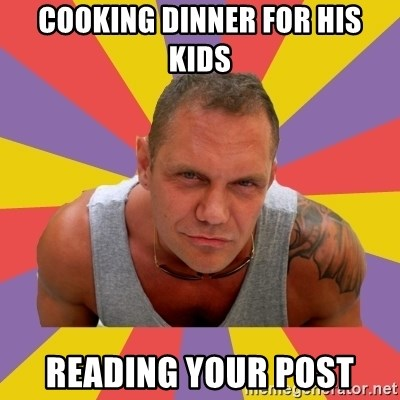 NACHO VIDAL MEME - Cooking dinner for his kids reading your post