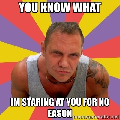 NACHO VIDAL MEME - You know what im staring at you for no eason