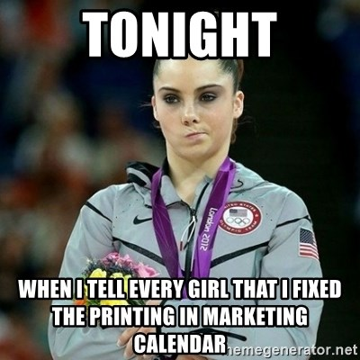 McKayla Maroney Not Impressed - tonight when i tell every girl that i fixed the printing in marketing calendar
