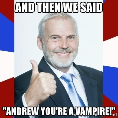 """Idiot Anti-Communist Guy - AND THEN WE SAID """"ANDREW YOU'RE A VAMPIRE!"""""""