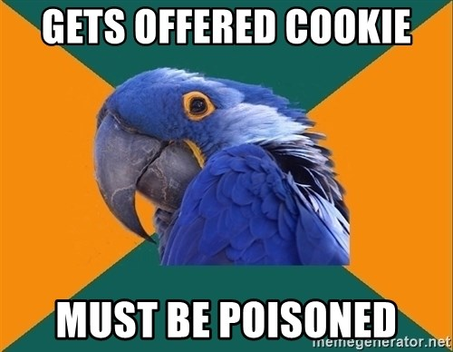 Paranoid Parrot - gets offered cookie must be poisoned