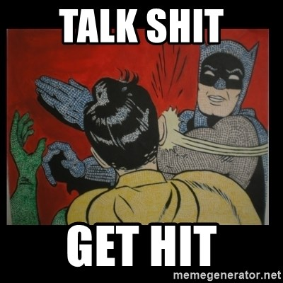 Batman Slappp - Talk shit Get Hit