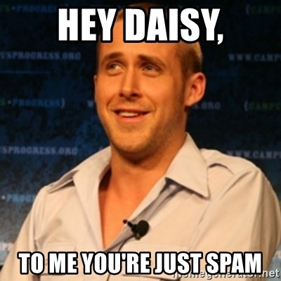 Typographer Ryan Gosling - Hey daisy, To me yOu're just spam