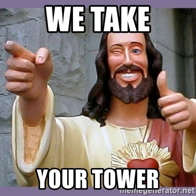 buddy jesus - WE TAKE YOUR TOWER