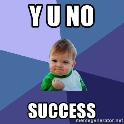 Success Kid - Y U NO  success