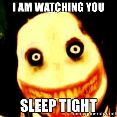 Tipical dream - I AM WATCHING YOU  SLEEP TIGHT