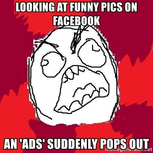 Rage FU - Looking at funny pics on facebook an 'ads' suddenly pops out