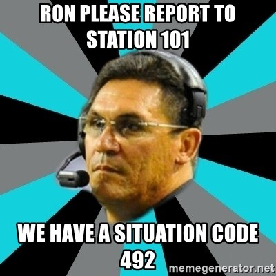 Stoic Ron - RON PLEASE REPORT TO STATION 101 WE HAVE A SITUATION CODE 492