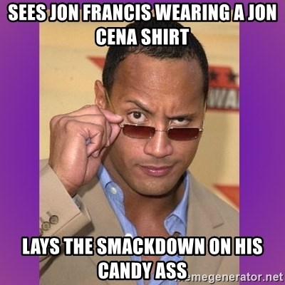 The Rock Cooking - Sees Jon Francis wearing a Jon Cena shirt Lays the smackdown on his candy ass