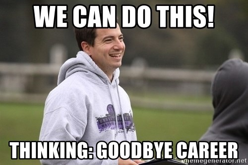 Empty Promises Coach - WE CAN DO THIS! THINKING: GOODBYE CAREER