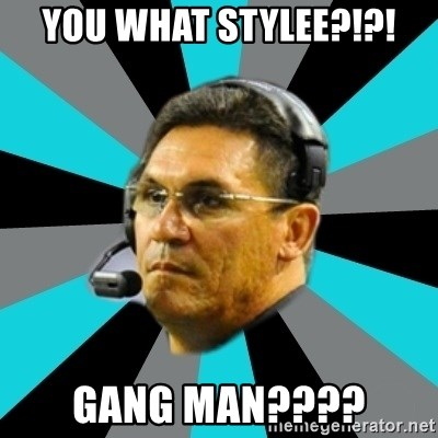 Stoic Ron - YOU WHAT STYLEE?!?! GANG MAN????