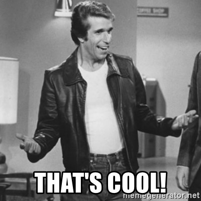 The Fonz - That's cool!
