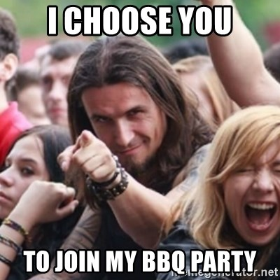 Ridiculously Photogenic Metalhead - I CHOOSE YOU to join my bbq party