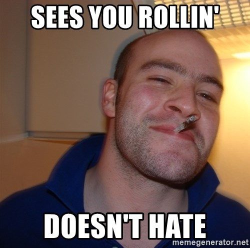 Good Guy Greg - Sees you rollin' doesn't hate