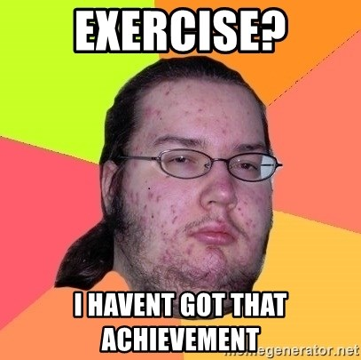 gordo granudo - exercise? i havent got that ACHIEVEMENT