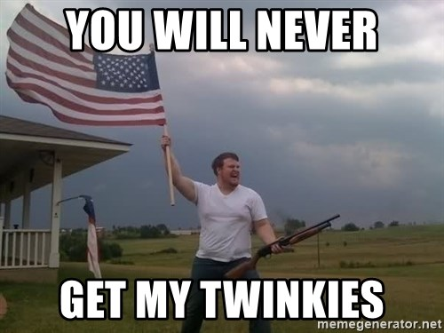 american flag shotgun guy - You will never Get my twinkies
