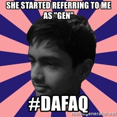 """Los Moustachos - I would love to become X - SHE STARTED REFERRING TO ME AS """"GEN"""" #DAFAQ"""