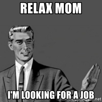 Correction Guy - Relax mom I'm looking for a job