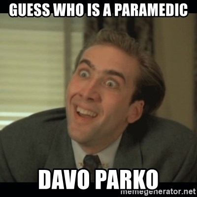 Nick Cage - GUESS WHO IS A PARAMEDIC DAVO PARKO