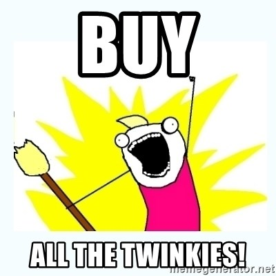 All the things - Buy all the twinkies!