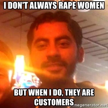 ANDY INFANTE  - i don't always rape women but when i do, they are customers