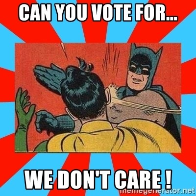 Batman Bitchslap - Can you vote for... WE DON't CARE !