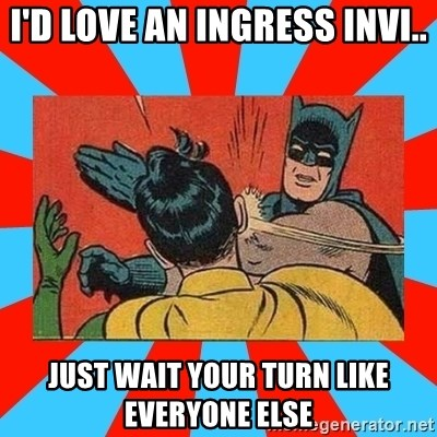 Batman Bitchslap - I'd love an ingress invi.. just wait your turn like everyone else