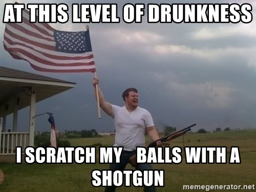 american flag shotgun guy - at this level of drunkness i scratch my    balls with a shotgun