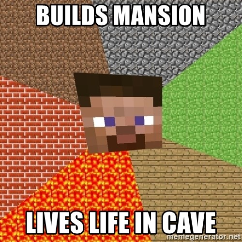 Minecraft Guy - builds mansion lives life in cave