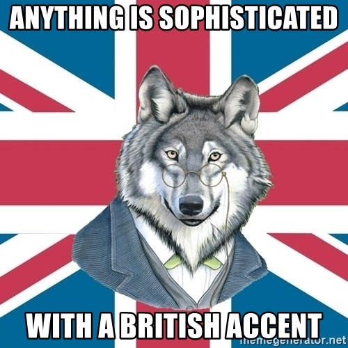 Sir Courage Wolf Esquire - anything is sophisticated with a british accent